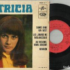 Discos de vinilo: PATRICIA EP SANS DIRE UN MOT + 3 FRANCIA. Lote 95846167