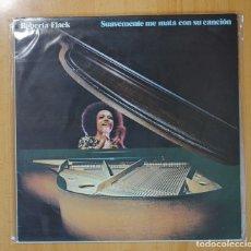 Discos de vinilo: ROBERTA FLACK - SUAVEMENTE ME MATA CON SU CANCION - LP. Lote 95859550