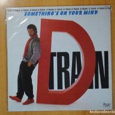 Discos de vinilo: D TRAIN - SOMETHING´S ON YOUR MIND - LP. Lote 95859631