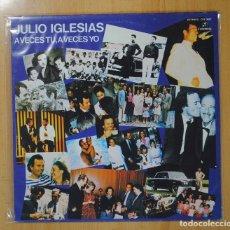 Discos de vinilo: JULIO IGLESIAS - A VECES TU A VECES YO - LP. Lote 95861710