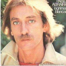 Discos de vinilo: PABLO ABRAIRA - SER GOLONDRINA / LAGRIMAS BLANCAS - SINGLE MOVIEPLAY 1978 . Lote 95866455