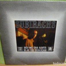 Discos de vinilo: SUBIRACHS -SI JO FOS PESCADOR-DEU-ME UNA SANTA -. Lote 95869975