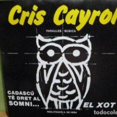 Discos de vinilo: CRIS CAYROL -EL XOT -CADASCU TE DRET AL SOMNI -. Lote 95870455