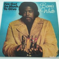 Discos de vinilo: BARRY WHITE - I'VE GOT SO MUCH TO GIVE (LP). Lote 95879095