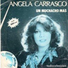 Discos de vinilo: ANGELA CARRASCO-UN MUCHACHO MAS + PAM PAM SINGLE 1981. Lote 95883607