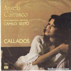 Discos de vinilo: ANGELA CARRASCO CALLADOS / DOS CUERPOS - SINGLE ARIOLA 1978 CAMILO SESTO. Lote 95884003