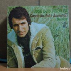 Discos de vinilo: JOSE LUIS PERALES - COSAS DE DOÑA ASUNCIÓN / DENISE - HISPAVOX 45-1128 - 1974. Lote 95885479