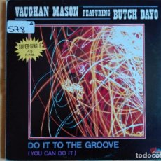Discos de vinilo: MAXI - VAUGHAN MASON FEAT. BUTCH DAYO - DO IT TO THE GROOVE (THREE VERSIONS). Lote 95894179