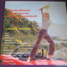 Discos de vinilo: PALOBAL ORGANO HAMMOND Nº1 - GEORGE WRIGHT LP 1968 - VERSIONES ORQUESTA. Lote 95924067
