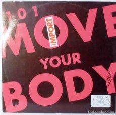 Discos de vinilo: 101 MOVE YOUR BODY - MAXI SINGLE . Lote 95925611