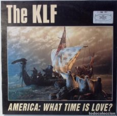 Discos de vinilo: THE KLF - AMERICA WHAT TIME IS LOVE - MAXI SINGLE . Lote 95926155