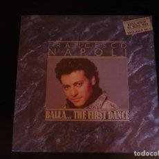 Discos de vinilo: FRANCESCO NAPOLI, BALLA... THE FIRST DANCE. Lote 95937179