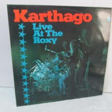 Discos de vinilo: KARTHAGO. LIVE AT THE ROXY. LP VINILO. RCA 1976. VER FOTOGRAFIAS ADJUNTAS. Lote 95940979