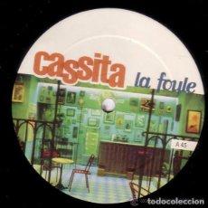 Discos de vinilo: CASSITA - LA FOULE - MAXI-SINGLE BLANCO Y NEGRO 1999. Lote 95951603
