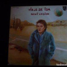 Discos de vinilo: VIAJE DE IDA PATXI ANDION. Lote 95961543
