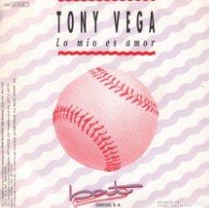 Discos de vinilo: TONY VEGA - LO MIO ES AMOR / SINGLE PROMO DE 1991 RF-3004, BUEN ESTADO. Lote 95983287