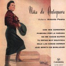 Discos de vinilo: NIÑA DE ANTEQUERA - GUITARRA ANTONIO PEANA - CON MIS CORDEROS / PASEABA POR LA HABANA / NO ME HAGAS. Lote 95983419