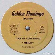 Discos de vinilo: KESSLER - TURN UP YOUR RADIO. Lote 95983531