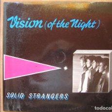 Discos de vinilo: SOLID STRANGERS – VISION (OF THE NIGHT) - BLANCO Y NEGRO 1986 - MAXI - P -. Lote 95986111