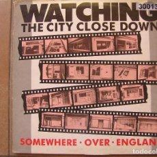 Discos de vinilo: SOMEWHERE OVER ENGLAND – WATCHING THE CITY CLOSE DOWN - BOY RECORDS (4) 1991 - MAXI - . Lote 95988535