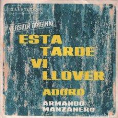 Discos de vinilo: ARMANDO MANZANERO / ESTA TARDE VI LLOVER - ADORO/ SINGLE RCA DE 1967 ,RF-3009. Lote 95998071