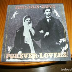 Discos de vinilo: ITALIAN BOYS.FOREVER LOVERS MAXI SINGLE ......A. Lote 96007279
