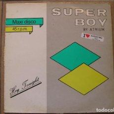 Discos de vinilo: SUPER BOY* – HEY TONIGHT - DISCOS GAMES 1986 - MAXI - P. Lote 96007387