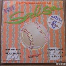 Discos de vinilo: Y ENTONCES LLEGO LA SALSA - ESPECIAL DJ 45 RPM -HISPAVOX 1989 - MAXI - P. Lote 96009355
