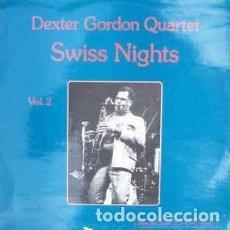 Discos de vinilo: DEXTER GORDON QUARTET – SWISS NIGHTS VOL. 2 1980 STEEPLECHASE – 11-0039 (SPAIN). Lote 96018431