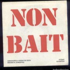 Discos de vinilo: NON BAIT 45RPM EX/EX PROMO GANADORES 6 HORAS DE ROCK DE DONOSTI. Lote 96020099
