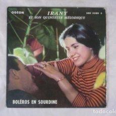 Discos de vinilo: IRANY Y SU QUINTETO - BOLEROS EN SOURDINE - ODEON SOE 3380S - DISCO VINILO SINGLE. Lote 96029551