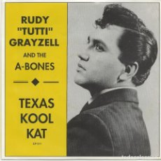 Discos de vinilo: RUDY TUTTI GRAYZELL AND THE A-BONES: TEXAS COOL CAT: JUDY + WHY WHY + YOU´RE GONE + ONE MILE. Lote 96060647