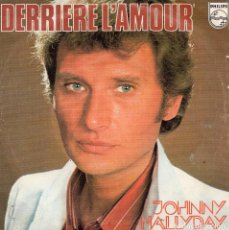 Discos de vinilo: JOHNNY HALLYDAY, SG, DERRIERE L´AMOUR + 1, AÑO 1976 MADE IN FRANCE. Lote 96067247