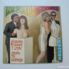 Discos de vinilo: LOS 3 SUDAMERICANOS ''LA BALADA DE BONNIE Y CLYDE'' AÑO 1968 VINILO DE 7'' SINGLE DE 2 CANCIONES. Lote 96102071