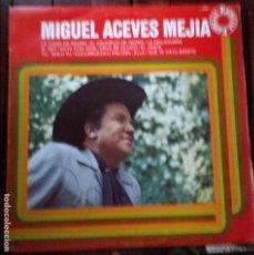 Discos de vinilo: LP MIGUEL ACEVES MEJIA. Lote 96072835