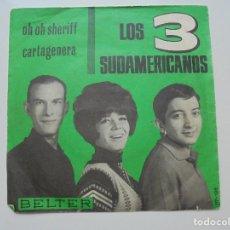 Discos de vinilo: LOS 3 SUDAMERICANOS ''OH OH SHERIFF'' SINGLE . VINILO DE 7'' DE DOS CANCIONES DEL AÑO 1965. Lote 96102639