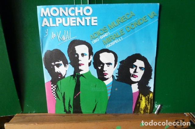 MONCHO ALPUENTE Y LOS KWAI -ADIOS MUÑECA -MIRALE DONDE VAS (Música - Discos - Singles Vinilo - Grupos Españoles de los 70 y 80)
