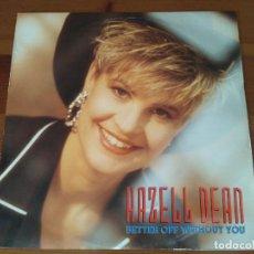 Discos de vinilo: HAZELL DEAN - BETTER OFF WITHOUT YOU . Lote 96193127
