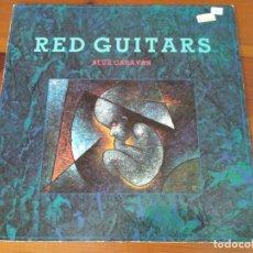 Discos de vinilo: RED GUITARS - BLUE CARAVAN. Lote 96194607