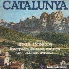 Discos de vinilo: JORDI DONCOS / GRAN ORQUESTA SINFONICA - CATALUNYA - MALLORCA - SINGLE 1978 (CON DOCUMENTO ESCRITO). Lote 96217527