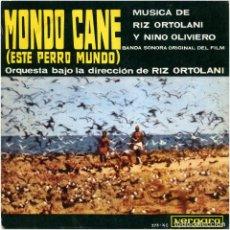 Discos de vinilo: RIZ ORTOLANI Y NINO OLIVIERO – MONDO CANE (ESTE PERRO MUNDO) - EP SPAIN 1964 - VERGARA 275-XC. Lote 96262127