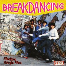 Discos de vinilo: SINGLE ELECTRIC BOOGIE MEN BREAKDANCING 45 SPANISH 1984 BABY CAN YOU DANCE ALL BREAK. Lote 96322699
