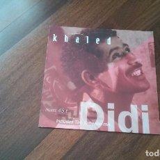 Discos de vinilo: KHALED-DIDI.MAXI. Lote 96328995