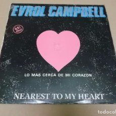 Discos de vinilo: EVROL CAMPBELL (MX) NEAREST TO MY HEART +1 TRACK AÑO 1983 - PROMOCIONAL. Lote 96434131