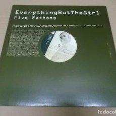 Discos de vinilo: EVERYTHING BUT THE GIRL (MX) FIVE FATHOMS +5 TRACKS AÑO 1994 – DOBLE MAXI - EDICION U.K.. Lote 96438091
