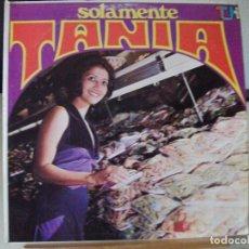 Discos de vinilo: LP DE TANIA, SOLAMENTE TANIA (AÑO 1973, EDICIÓN VENEZOLANA, THS-1080). Lote 96442815