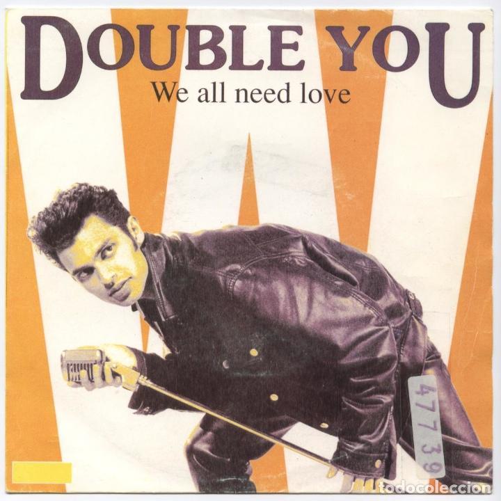 DOUBLE YOU_WE ALL NEED LOVE (A CAPPELLA)(RADIO MIX) / BLANCO Y NEGRO_1992_ (Música - Discos - Singles Vinilo - Pop - Rock Extranjero de los 90 a la actualidad)