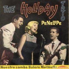 Discos de vinilo: TRIO HOLIDAY, EP, PENELOPE + 3, AÑO 1963. Lote 96457531