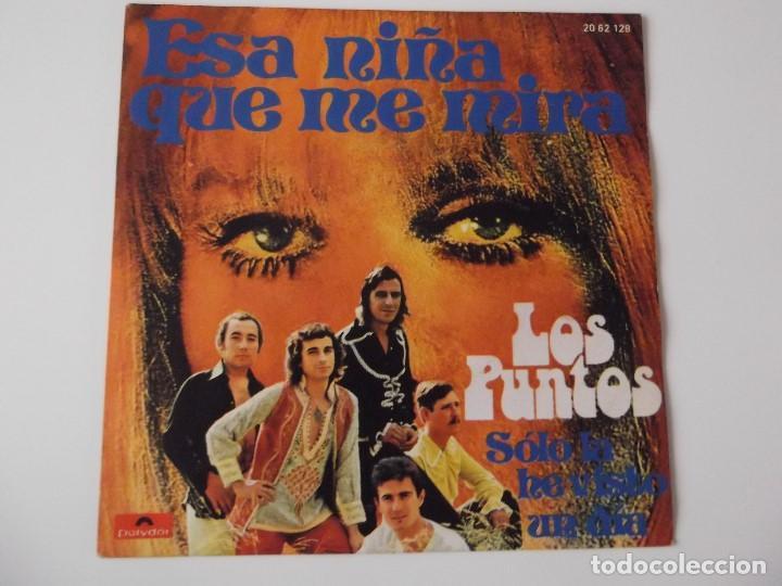 LOS PUNTOS - ESA NIÑA QUE ME MIRA (Música - Discos - Singles Vinilo - Grupos Españoles de los 70 y 80)