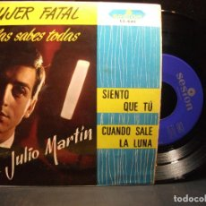 Discos de vinilo: JULIO MARTIN - MUJER FATAL + 3 (EP DE 4 CANCIONES) SESION 1967 . Lote 96549355